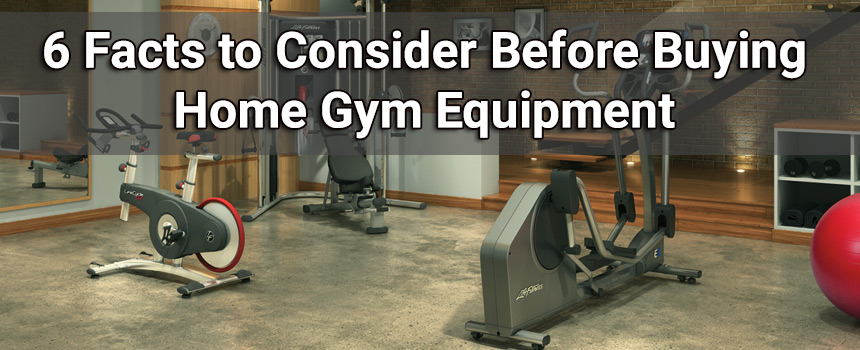 Facts to consider before buying a home gym equipment
